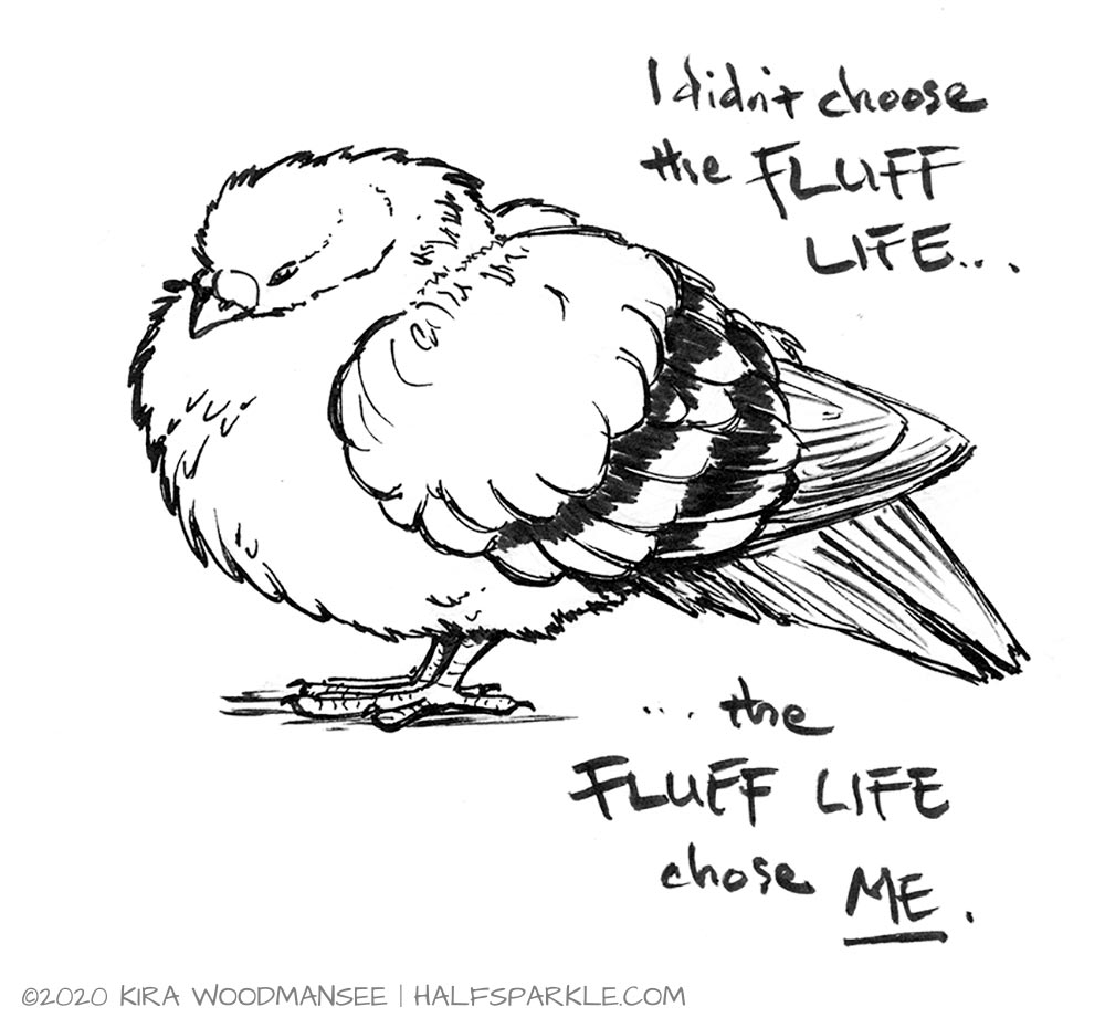 I Didn't Choose the Fluff Life...
